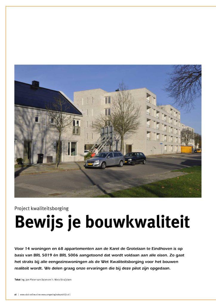 Artikel Bewijs je Bouwkwaliteit over opgedane ervaringen me tBRL 5019 én BRL 5006 bij het pilotproject Karel de Grotelaan te Eindhoven.